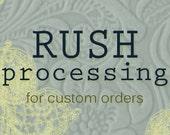 RUSH Processing for Custom Orders