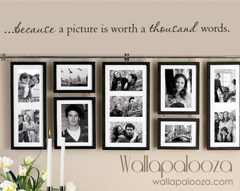 A picture is worth a thousand words wall decal - family wall decal - family decal - family room wall decal - picture wall decal