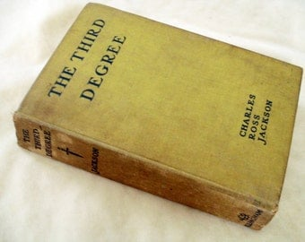 Antique Book - The Third Degree by Charles Ross Jackson  Turn of the Century Detective Story