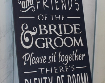No Seating Plan Sign/Family & Friends of the Bride and Groom/Please sit together
