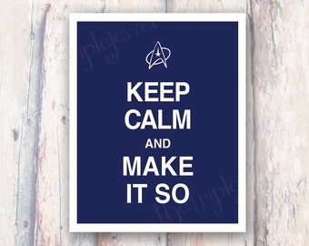 Keep Calm and Make It So, Star Trek Print, Typography, Poster, Print, Gift, Minimalist, Shabby Chic, Nerd, Geekery, Spok, Nerdy, Fandom