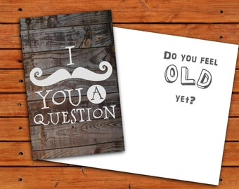 I Mustache You a Question Birthday Card - Instant Download