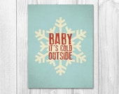 INSTANT DOWNLOAD. 8.5 x 11 inch. letter size. Baby it's cold outside. Christmas decor