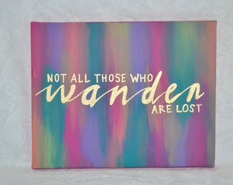 Quote Canvas: Not all those who wander are lost