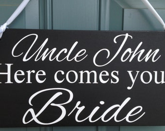 Uncle here comes your Bride, wedding signs, flower girl, ring bearer, photo props, single sided, 8x16, BLACK