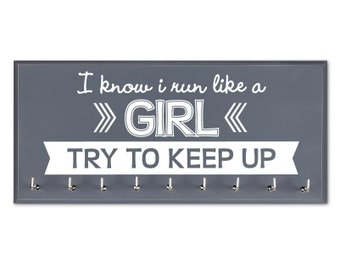Medal holder Race medal hanger  I Know I Run like a Girl Try to Keep Up running medals runners gift