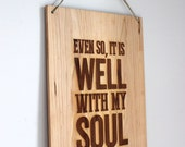 It Is Well With My Soul - Modern Wooden Sign, Engraved Wood Wall Hanging Sign
