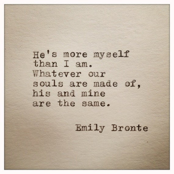 emily bronte love quote typed on typewriter by whitecellardoor