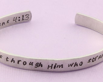 Philippians 4:13 I Can Do All Things Through Him Who Strengthens Me - Hand Stamped Cuff Bracelet - Adjustable Christian Aluminum Bracelet