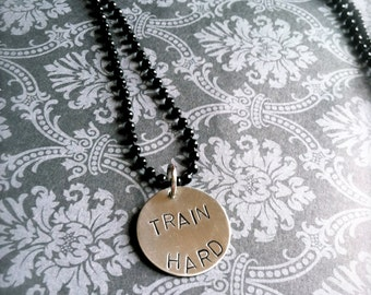 Train Hard Hand Stamped Necklace