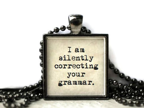 Funny Grammar Quote Resin Necklace Or Keychain By