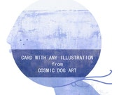 Card with any illustration with Eco Envelope - CosmicDogArt
