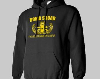 BOMB SQUAD RUNNING if you see me eod Hoodie hooded sweatshirt