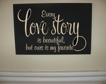 Custom Personalized Wooden sign-Every Love Story Is Beautiful But Ours Is My Favorite
