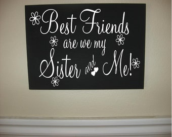 SISTER-Custom Personalized Wooden sign-Best Friends Are We My Sister And Me