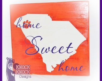 Home Sweet Home SC State Shape Clemson Sign