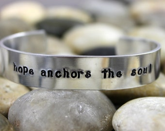 Hope Anchors the Soul Bracelet / Custom Hand Stamped Aluminum Bracelet / Inspirational Bracelet / Hope Bracelet / Hebrews 6:19