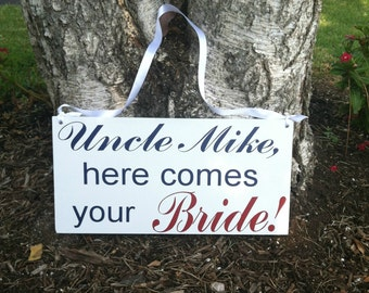 Wedding signs Uncle Here Comes Your Bride Ringbearer/Flowergirl Sign Wedding Signage Here Comes the Bride Sign Wedding Signs  --