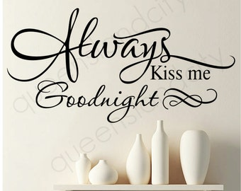 Always Kiss Me Goodnight ~ Wall Quote Bedroom Vinyl Art Decal Sticker