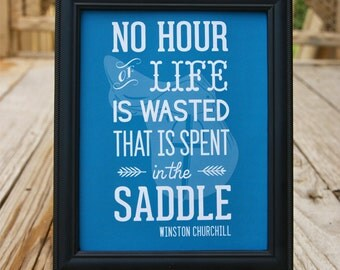 "Equestrian Print: ""No Hour of Life is Wasted That is Spent in the Saddle"""