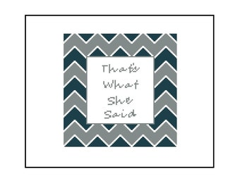 Funny Cross Stitch Pattern - That's What She Said  Pattern, Instant Download PDF