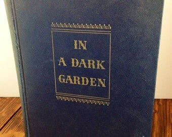 In A Dark Garden, by Frank Slaughter, 1946, Civil War Romance, Doubleday, Possible First Edition.