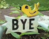 out door decor  Little decorative sign bird sign that says Bye