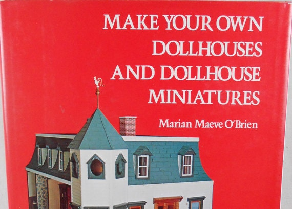 make your own dollhouses and dollhouse miniatures craft book. Black Bedroom Furniture Sets. Home Design Ideas