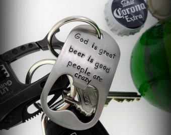 Stainless Steel Personalized Bottle Opener - God is great beer is good people are crazy