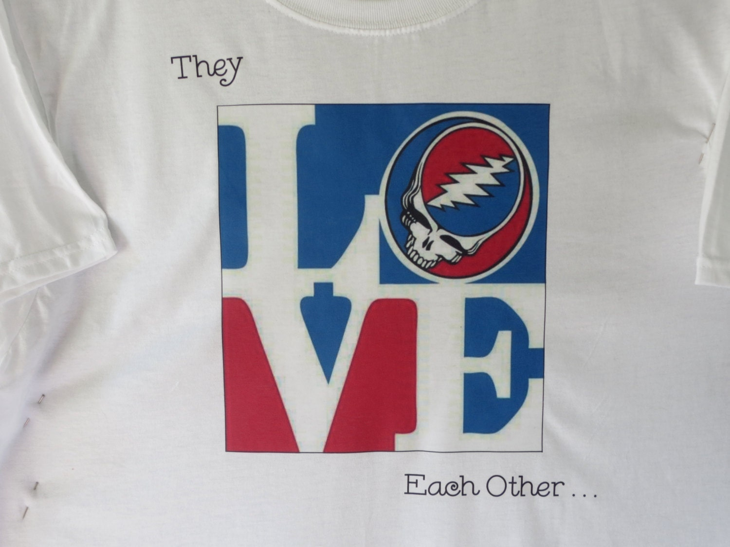 They Love Each Other: They LOVE Each Other Grateful Dead T-shirt