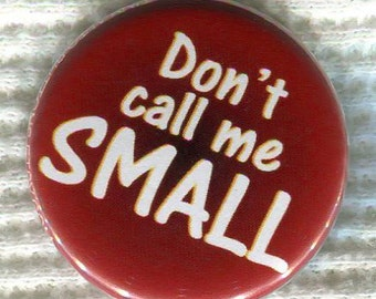 "1.25"" Fullmetal Alchemist quote ""Don't Call Me Small!"" Pinback Button"