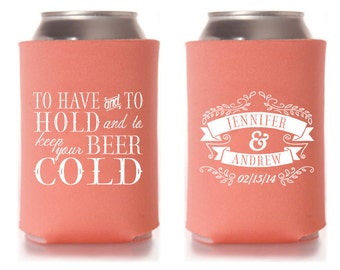 Custom Wedding Can Cooler, Wedding Favor - To Have And To Hold and to Keep Your Beer Cold