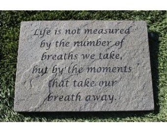 """Inspirational Garden Stepping Stone Engraved Natural Stone 12"""" x 10"""" Decorative Inspirational Plaque """"Moments that take our breath away"""""""