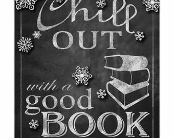 CHILL OUT with a good BOOK Chalkboard winter time sign - Instant Download - Printable Holiday decoration - teacher sign-classroom read sign