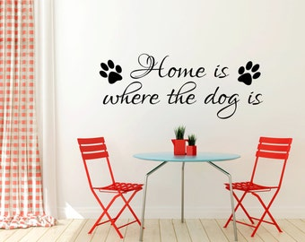 Home is where the dog is Wall Sticker Vinyl Decal 100x55