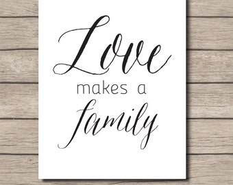 ADOPTION PRINTABLE - Love makes a family - Adoption Wall Art - Digital File - Instant Download - Home Decor