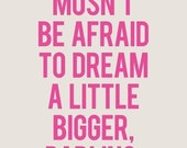 You Musn't Be Afraid To Dream A Little Bigger Darling (Inception) - Meme Printed on Aluminum