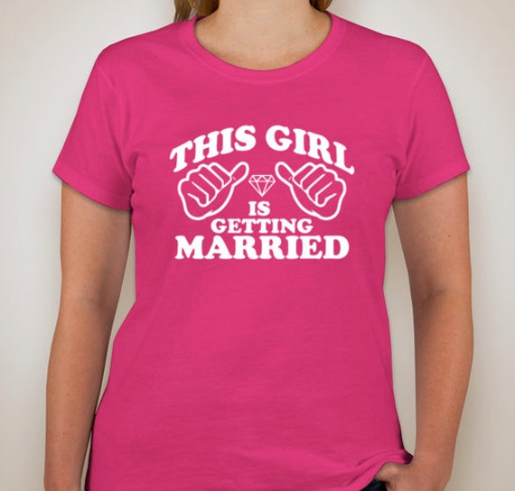 This Girl Is Getting Married To Be Wed Funny By
