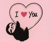 I Heart You Little Sloth - Hand Pulled Screen Print