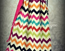 Girls Pillowcase Dress Multi Colored Chevron Sz 6mo, 12mo, 18mo, 2T, 3T, 4T, 5 Sz 6, 7, 8 Three Dollars More 10, 12 Five Dollars More