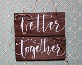 "Wedding Couple Table Rustic Wood Chair Signs ""Better Together"""