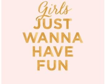 Girls Just Wanna Have Fun - Art Print - Typographic Art - Girls - Pink - Gold - Pretty Chic - Wall Art