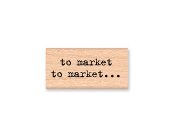 TO MARKET -Wood Mounted Rubber Stamp (mcrs 23-16)