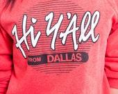 The 50/50 Hi Y'all Dallas Texas Red Crewneck Sweatshirt