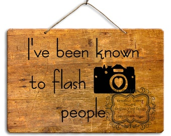 I've been known to flash people Vinyl Decal
