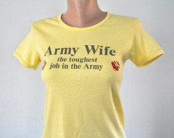 1985 Vintage Ladies Babydoll tee TShirt ARMY Wife Humor Military War Sunflower Yellow Ladies SMALL