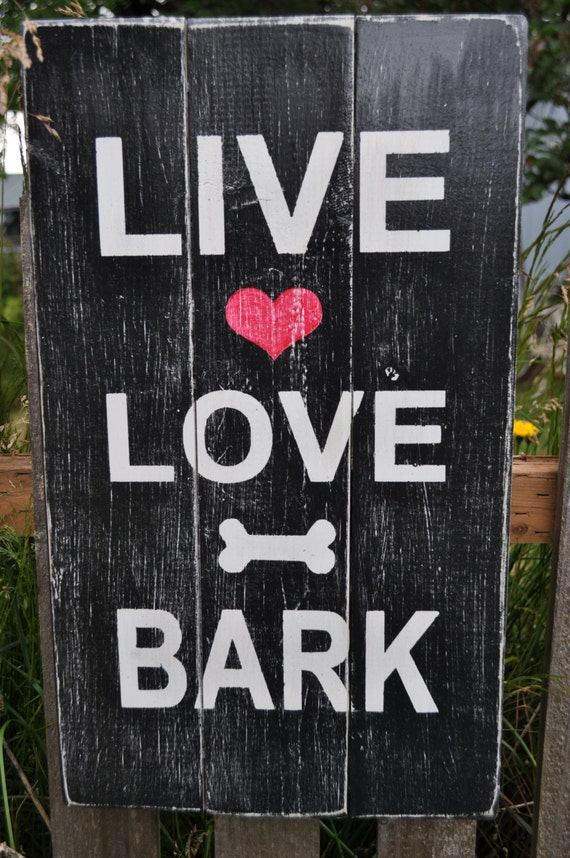 items similar to live love bark sign on etsy