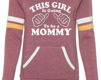 Valentine's Gift Mom to be New Mom This Girl is going to be a Mommy Sport Eco Fleece Sweatshirt Womens sweater Baby Pregnancy shirt