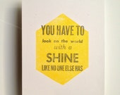 Sale - Inspirational Quote Letterpress Print Shine Diamond