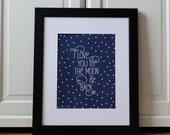 I Love You To The Moon And Back Poster  11x14 Print